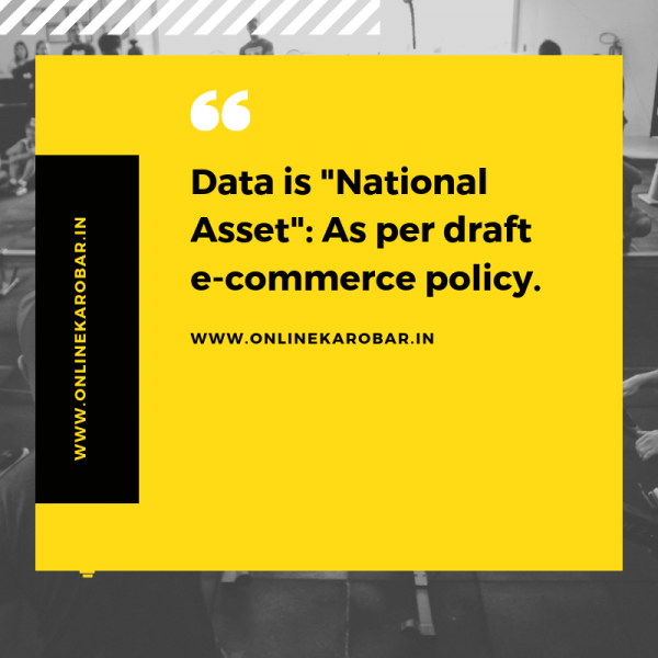 "Data is ""National Asset"": As per draft e-commerce policy"