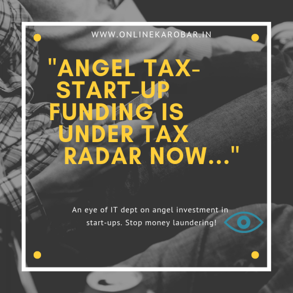 Angel Tax- Start-up funding is under tax now!