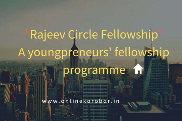 Rajeev Circle Fellowship-A youngpreneurs' fellowship