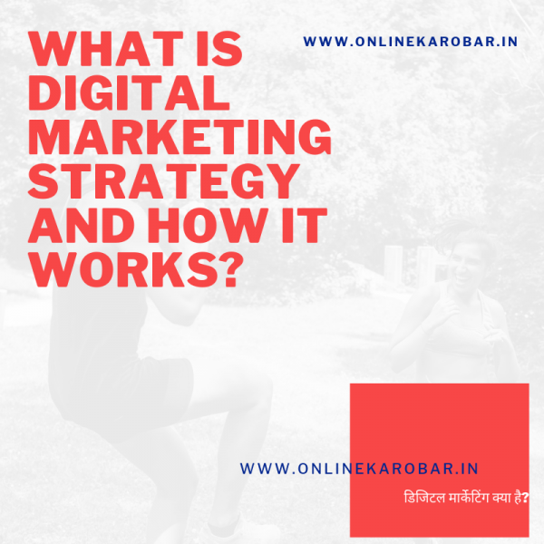 What is digital marketing strategy and how it works?