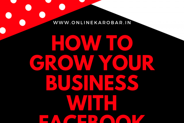 facebook advertising, How to grow your business with Facebook advertising?, Online कारोबार
