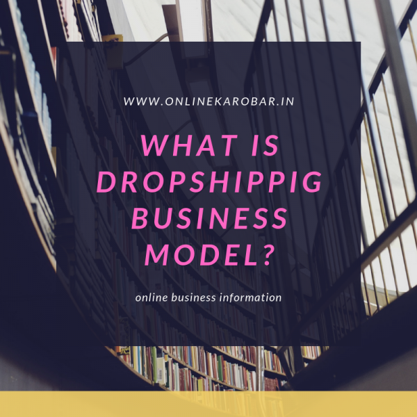 What is Dropshipping business model? How does it work?