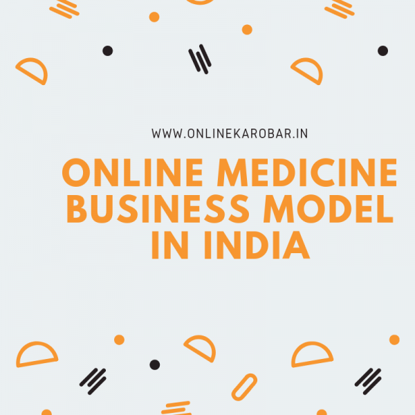 Online Medicine business model in India