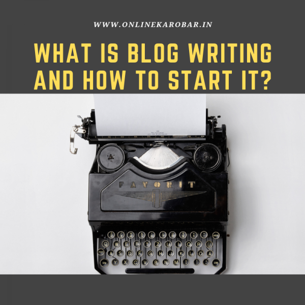 What is blog writing and How to start it?