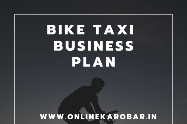 bike taxi business plan, What is Bike Taxi business plan? How does it work?, Online कारोबार