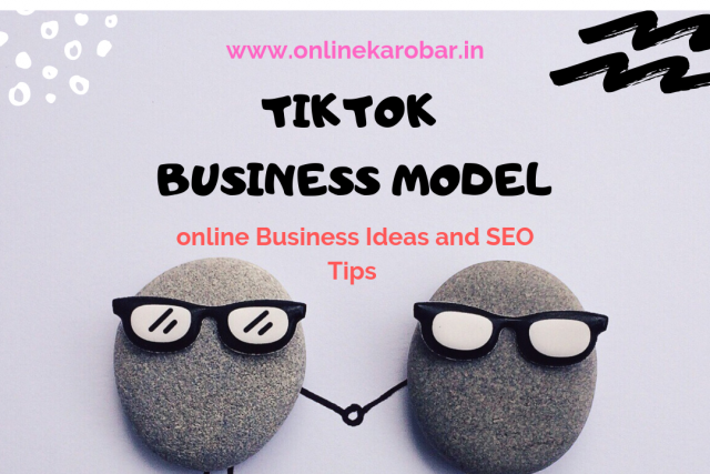tiktok business model, TikTok Business Model(Hindi), Online कारोबार