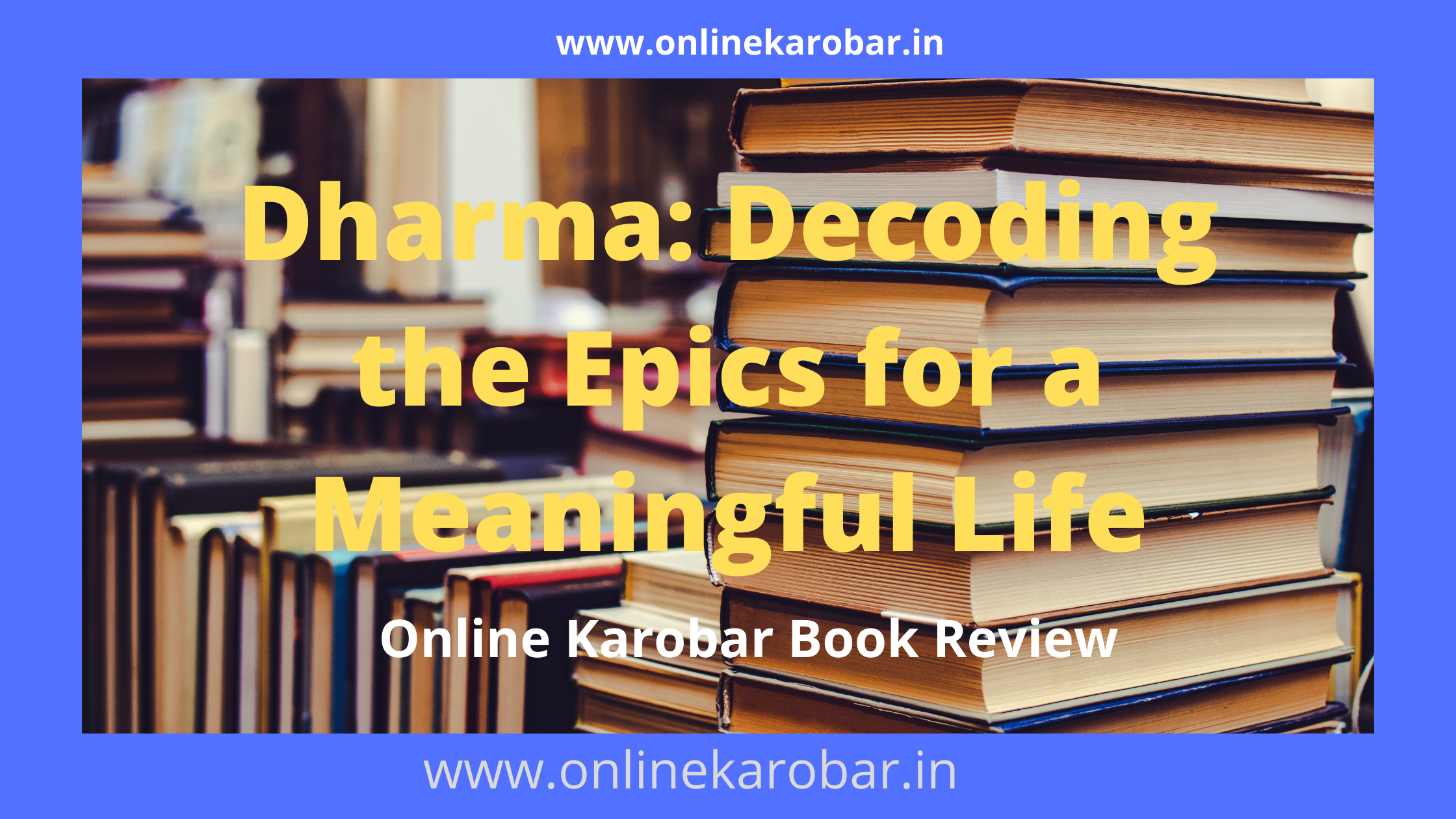 Dharma: Decoding the Epics for a Meaningful Life (Review Hindi)